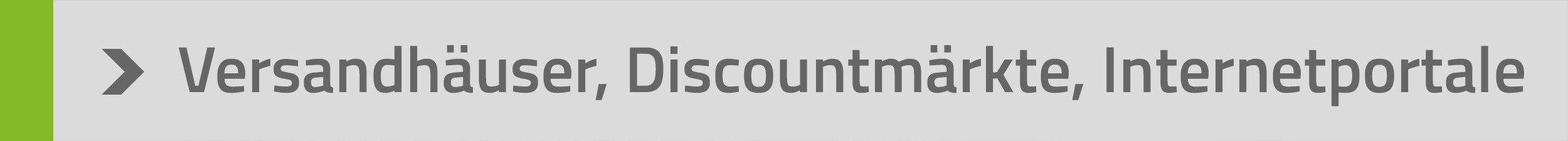 Versandhäuser, Discountmärkte und Internetportale